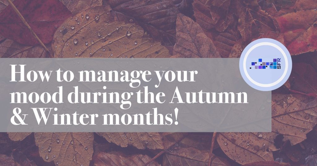 How to manage your mood during the Autumn and Winter Months