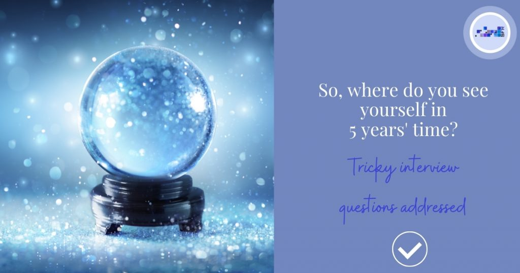 Crystal ball - how do you see yourself in 5 years' time
